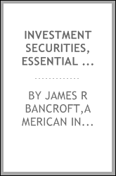 Investment securities, essential characteristic and values, prevailing opportunities