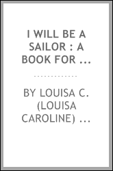 I will be a sailor : a book for boys