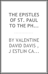 The Epistles of St. Paul to the Philippians and to Philemon: Explained and ...