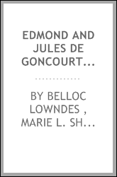 Edmond and Jules de Goncourt: With Letters and Leaves from Their Journals