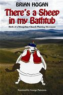 download There's a Sheep in My Bathtub: Birth of a Mongolian Church Planting Movement book