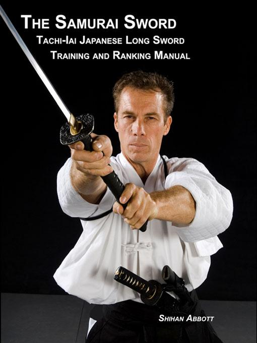 The Samurai Sword, Tachi-Iai Japanese Long Sword Training and Ranking Manual