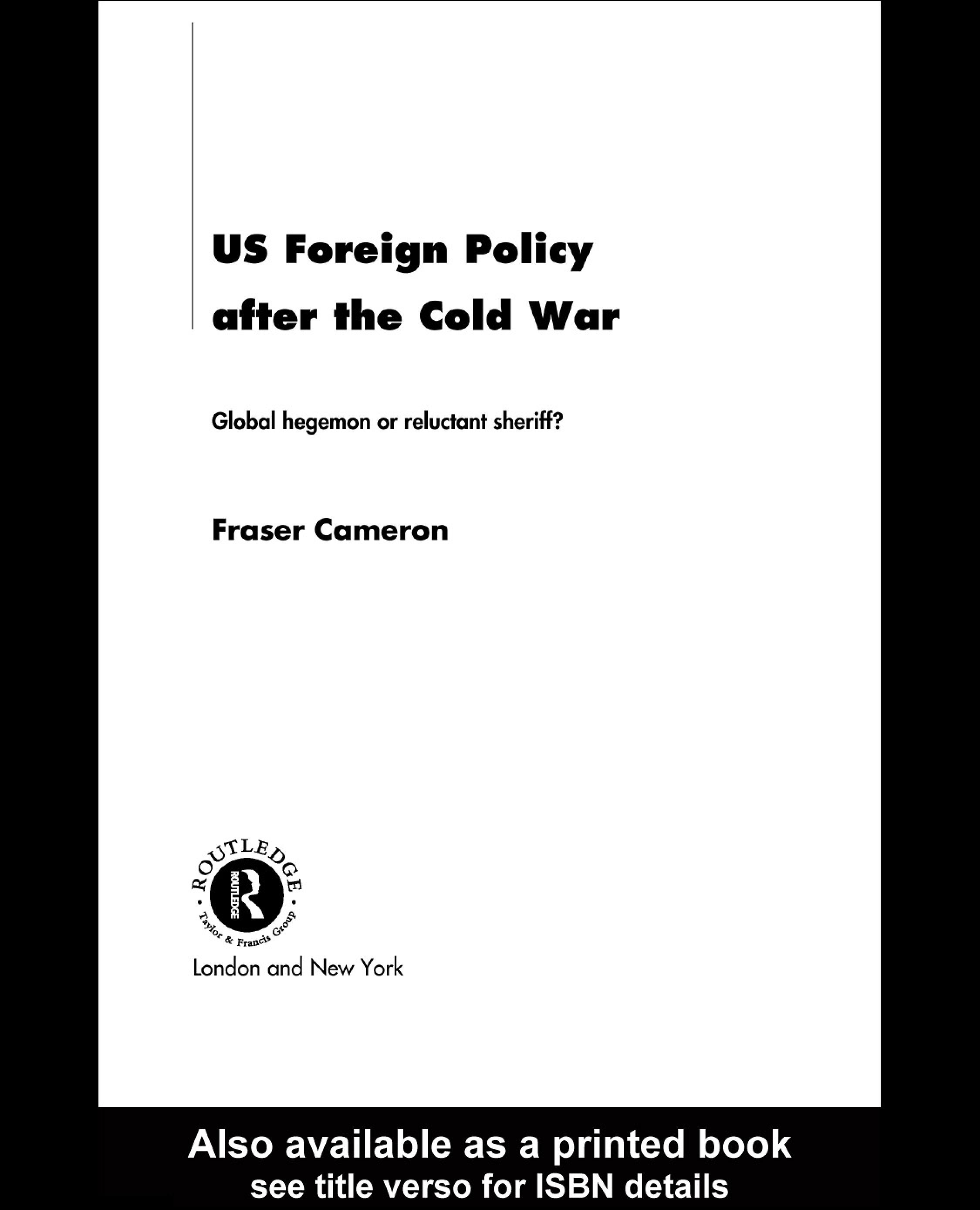 US Foreign Policy After the Cold War: Global Hegemon or Reluctant Sheriff?