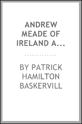 Andrew Meade of Ireland and Virginia;