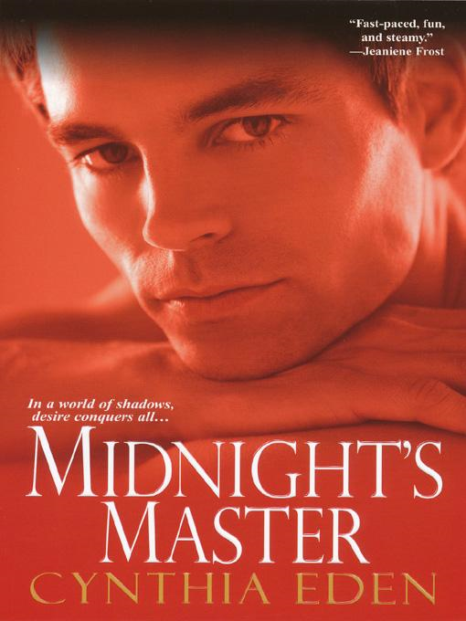Midnight's Master By: Cynthia Eden