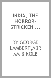 India, the horror-stricken empire : containing a full account of the famine, plague, and earthquake of 1896-7, including a complete narration of the relief work through the Home and Foreign Relief Commission