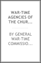 War-time Agencies of the Churches: Directory and Handbook