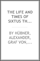 The life and times of Sixtus the Fifth