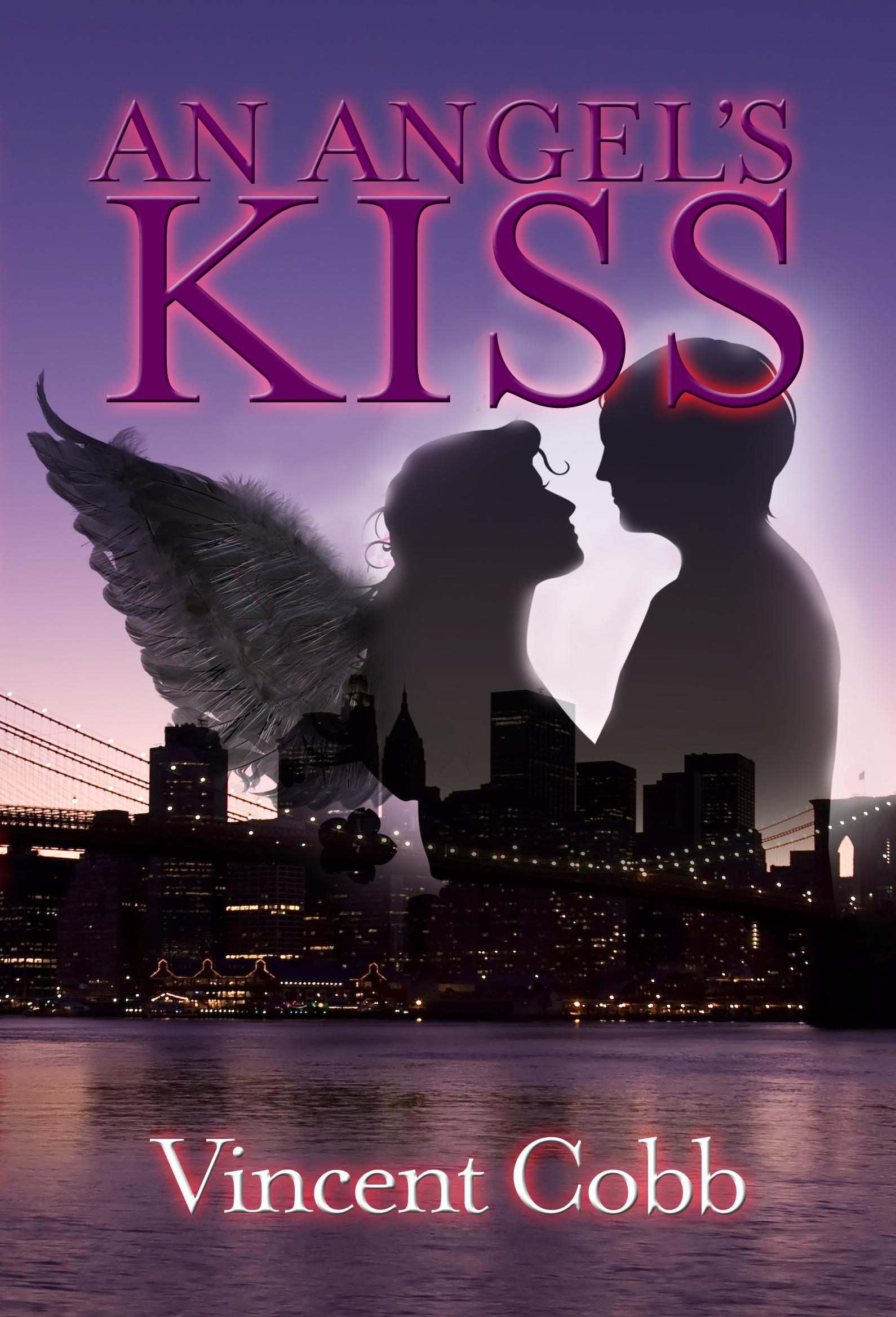 Angel's Kiss By: Vincent Cobb