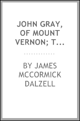John Gray, of Mount Vernon; the last soldier of the revolution