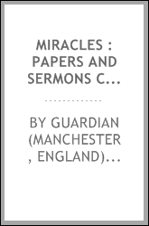 Miracles : papers and sermons contributed to the Guardian