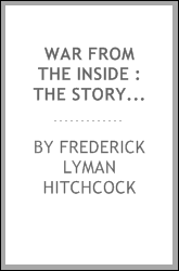 War from the inside : the story of the 132nd regiment Pennsylvania volunteer infantry in the war for the suppression of the rebellion, 1862-1863