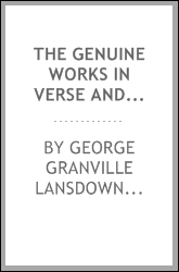 The Genuine Works in Verse and Prose, of the Right Honourable George ...