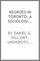 Negroes in Toronto; a sociological study of a minority group