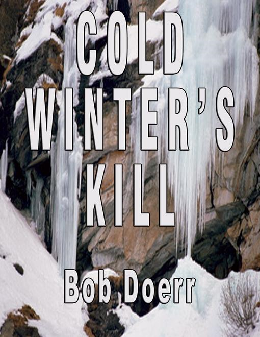 COLD WINTER'S KILL By: Bob Doerr
