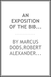 An Exposition of the Bible, a series of expositions covering all the books of the Old and New Testament by Marcus Dods [and others] : Index