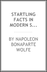 Startling facts in modern spiritualism