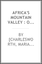 "Africa's Mountain Valley : or the church in Regent's Town, West Africa / by the author of ""Ministering Children,"" ""The Cottage and its Visitor,"" &c. &c"