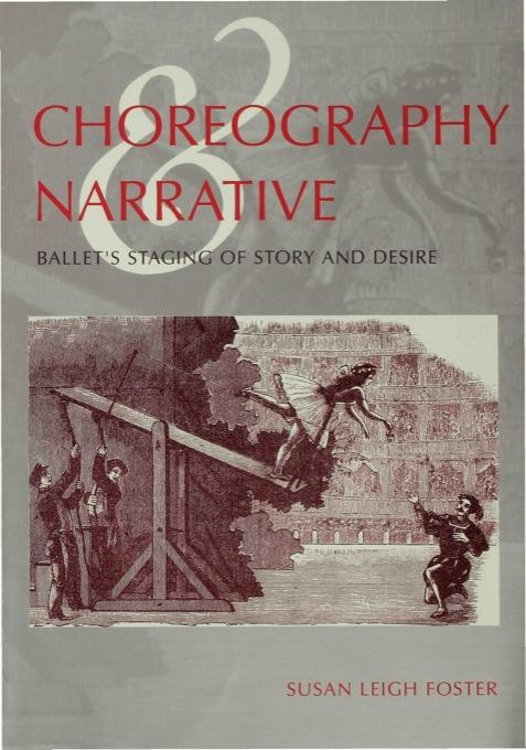 Choreography and Narrative By: Susan Leigh Foster