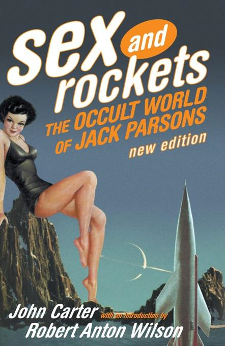 Sex and Rockets By: John Carter