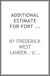 Additional Estimate for Fort Kearney, South Pass, and Honey Lake Wagon Road: Letter from the ...