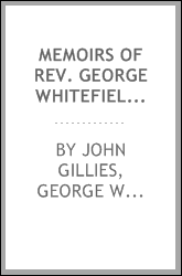 Memoirs of Rev. George Whitefield ...