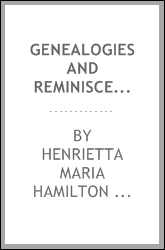 Genealogies and reminiscences