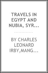 Travels in Egypt and Nubia, Syria, and Asia Minor; during the years 1817 & 1818