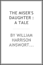 The miser's daughter : a tale