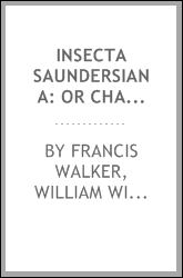 Insecta Saundersiana: or Characters of undescribed insects in the ..., Volume 1