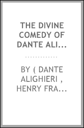The Divine Comedy of Dante Alighieri: Hell, Purgatory, Paradise