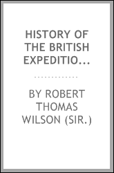 History of the British expedition to Egypt; to which is subjoined, a sketch ...