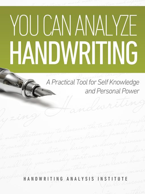 You Can Analyze Handwriting - A Practical Tool for Self-Knowledge and Personal Power By: Handwriting Analysis Institute