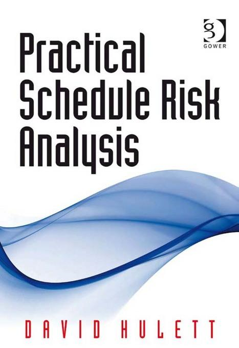 Practical Schedule Risk Analysis By: David Hulett