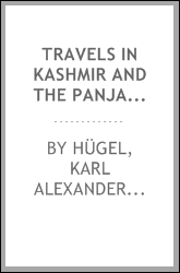 Travels in Kashmir and the Panjab, containing a particular account of the government and character of the Sikhs