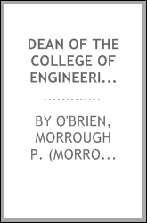Dean of the College of Engineering, pioneer in coastal engineering, and consultant to General Electric : oral history transcript / 1986-1988