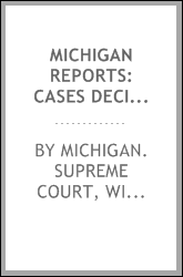 Michigan reports: cases decided in the Supreme Court of Michigan, Volume 18