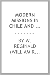 Modern missions in Chile and Brazil [microform]