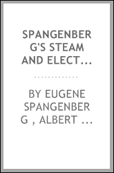 Spangenberg's Steam and Electrical Engineering in Questions and Answers; a ...