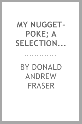 My nugget-poke; a selection of sonnets and other short poems