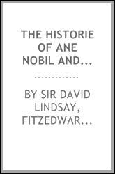 The historie of ane nobil and wailzeand sqvyer, William Meldrum, vmqvhyle ...