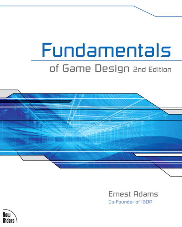 Fundamentals of Game Design By: Ernest Adams