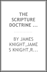 The Scripture doctrine of the most holy and undivided Trinity, vindicated from the misinterpretations of Dr. Clarke : to which is prefixed a letter to the Reverend Doctor by Robert Nelson