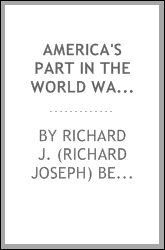 America's part in the world war; a history of the full greatness of our country's achievements; the record of the mobilization and triumph of the military, naval, industrial and civilian resources of the United States