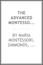 The advanced Montessori method