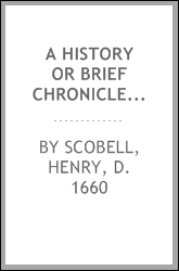 A history or brief chronicle of the chief matters of the Irish warres [microform] : with a perfect table or list of all the victories obtained by the Lord General Cromwell, governor generall of Ireland and the Parliaments forces under his commands th