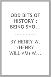 Odd bits of history : being short chapters intended to fill some blanks