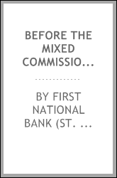 Before the Mixed Commission on American and British claims : the First National Bank of St. Albans vs. Great Britain : No. 1 : to be used in nos. 2, 3, 4, 5, 6, 7, 8, 9, 10, 13 and 14