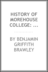 History of Morehouse College: Written on the Authority of the Board of Trustees