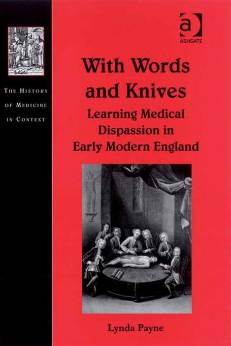 With Words and Knives: Learning Medical Dispassion in Early Modern England